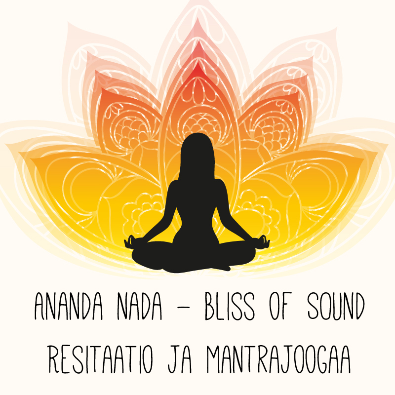 Ananda nada – Bliss of sound: resitaatio ja mantrajoogaa perjantaina 13.4.