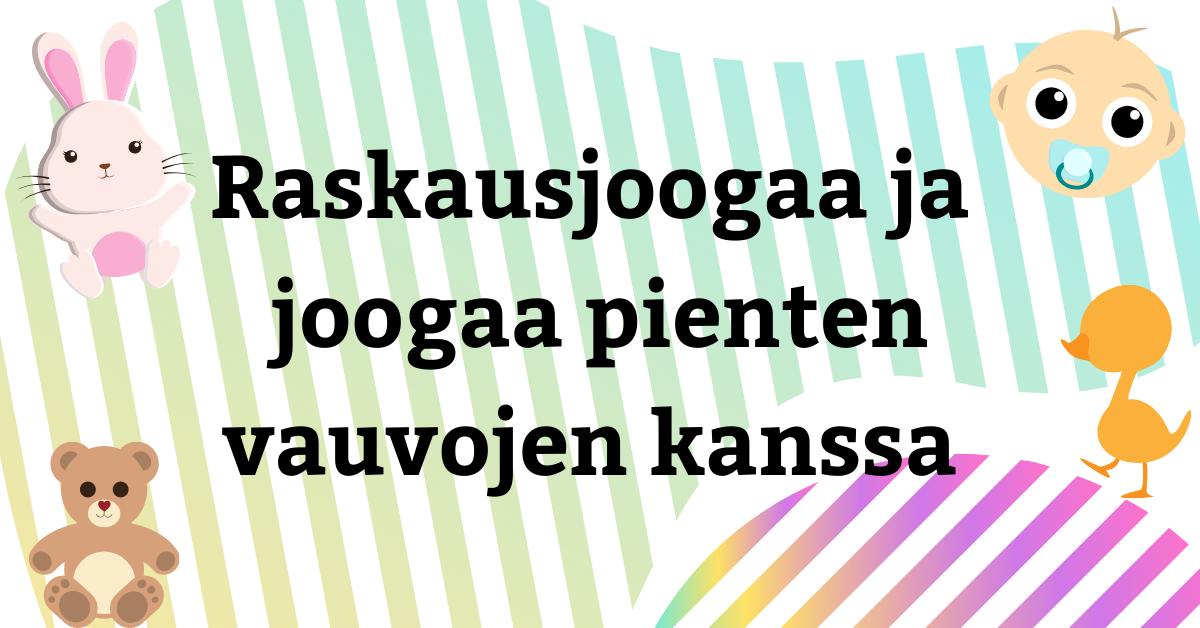 Joogastudio Oululla on joogaa odottaville ja pienten vauvojen äideille kahdesti viikossa